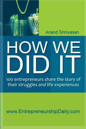How We Did It: 100 entrepreneurs share the story of their struggles and life experiences
