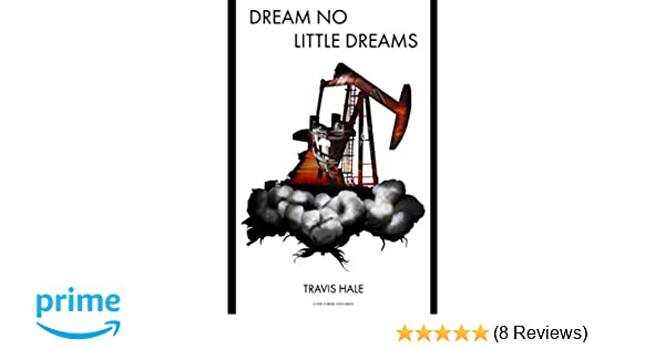 Amazon Dream No Little Dreams 9781520163505 Travis Hale