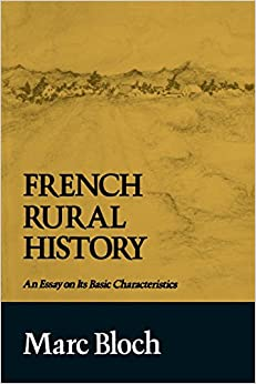 french rural history an essay on its basic characteristics marc  french rural history an essay on its basic characteristics