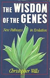The Wisdom of the Genes: New Pathways in Evolution
