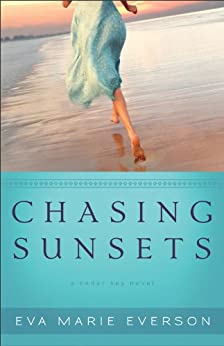 Chasing Sunsets (The Cedar Key Series Book #1): A Cedar Key Novel by [Everson, Eva Marie]
