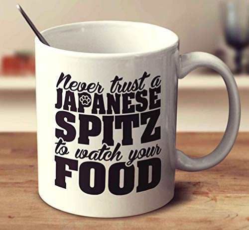 Never Trust A Japanese Spitz To Watch Your Food Coffee Mug (White, 11 oz)