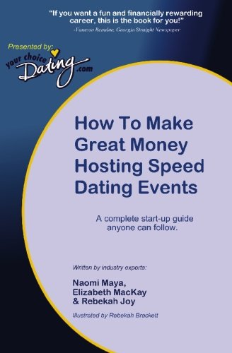 Read Online How to Make Great Money Hosting Speed Dating Events: A Complete Guide Anyone Can Follow PDF