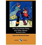 { [ WHY THE CHIMES RANG AND OTHER STORIES (ILLUSTRATED EDITION) (DODO PRESS) ] } Alden, Raymond MacDonald ( AUTHOR ) May-02-2008 Paperback