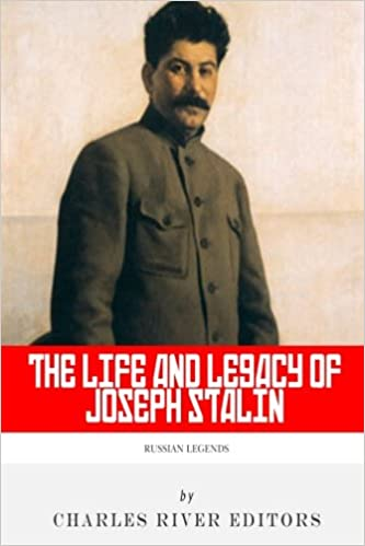 Buy The Life and Legacy of Joseph Stalin (Russian Legends) Book ... 1777713ded6