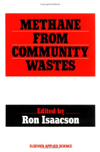 Methane from Community Wastes (Elsevier Applied Biotechnology Series) Pdf