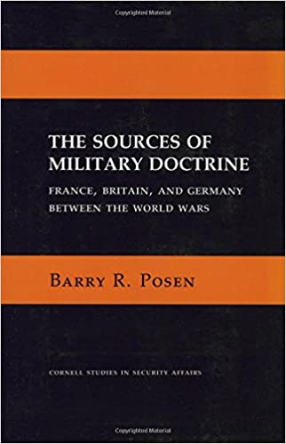 Book The Sources of Military Doctrine: France, Britain, and Germany Between the World Wars (Cornell Studies in Security Affairs)