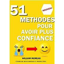 Livre la confiance en soi, 51 Méthodes pour avoir confiance en soi livre adultes ou ado. (livre estime de soi et confiance en soi) (French Edition)
