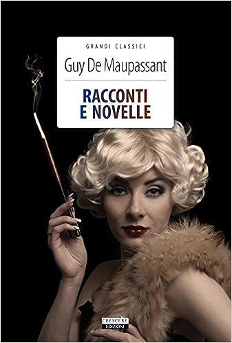 Guy De Maupassant - Racconti e novelle (2015)