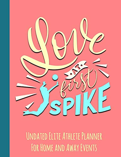 Love at First Spike: Undated Elite Athlete Planner For Home and Away Events - Super Sports Mom , Dad and Coach Approved -  Monthly Away Game Planner - Budget Tracker And More - Volleyball Fan por Simple Planners and Journals