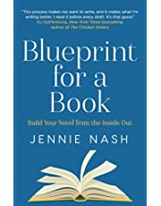 Blueprint for a Book: Build Your Novel from the Inside Out