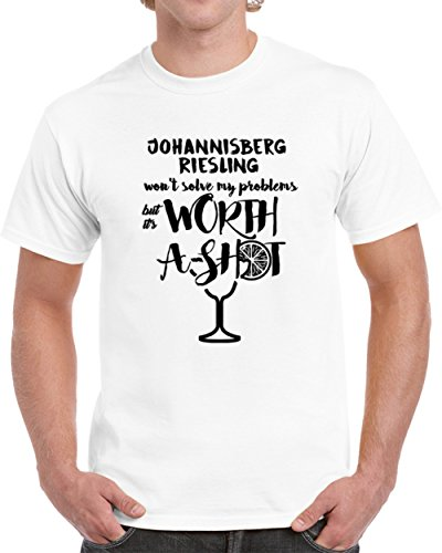 Johannisberg Riesling Wont Solve Probems But Worth a Shot T shirt M (Johannisberg Riesling)