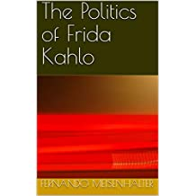 The Politics of Frida Kahlo