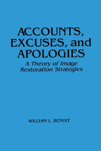 Accounts, Excuses, and Apologies: A Theory of Image...