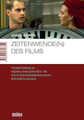 Zeitenwende(n) des Films: Temporale Nonlinearität im zeitgenössischen Erzählkino (Marburger Schriften zur Medienforschung)