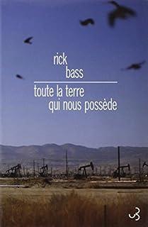 Toute la terre qui nous possède, Bass, Rick