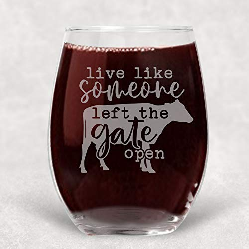 Live Like Someone Left the Gate Open, Cow Funny Wine Glass Farmhouse Best Friend Gift for Women