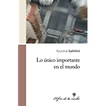 Lo único importante en el mundo (Spanish Edition) Dec 15, 2010