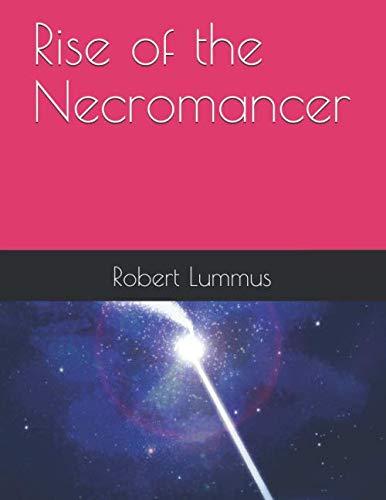 Rise of the Necromancer (The Last Necromancer)