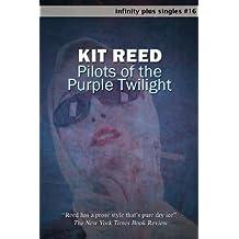 Pilots of the Purple Twilight (infinity plus singles Book 16)