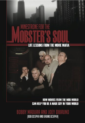 Minestrone for the Mobster's Soul: Life Lessons from the Movie Mafia -