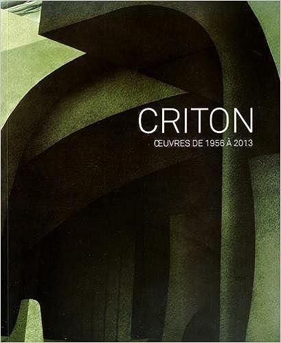 Téléchargement de livres audio sur ipod nano Criton : Oeuvres de 1956 à 2013 (1DVD) FB2