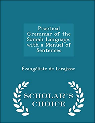 Book Practical Grammar of the Somali Language, with a Manual of Sentences - Scholar's Choice Edition