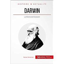 Darwin: La théorie de l'évolution (Grandes Personnalités t. 2) (French Edition)