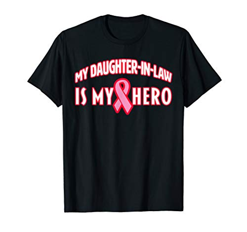 My Daughter-in-law is my Hero: Breast Cancer Awareness T-Shirt