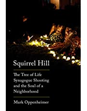 Squirrel Hill: The Tree of Life Synagogue Shooting and the Soul of a Neighborhood