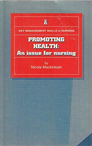 Promoting Health: An Issue for Nursing (Key Management Skills in Nursing)