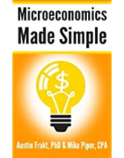 Microeconomics Made Simple: Basic Microeconomic Principles Explained in 100 Pages or Less
