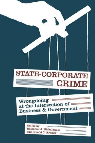 Read Online State-Corporate Crime: Wrongdoing at the Intersection of Business and Government (Critical Issues in Crime and Society) PDF
