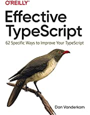 Effective TypeScript: 55 Specific Ways to Write Typed JavaScript That Scales