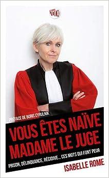 """""""Vous êtes naïve Madame le juge"""" : Prison, délinquance, récidive... ces mots qui font peur"""