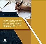 CONTRATOS ADMINISTRATIVOS DE CONCESSÃO COMUM E AS PARCERIAS PÚBLICO-PRIVADAS NA ADMINISTRAÇÃO PÚBLICA CONTEMPORÂNEA: LEIS 8.987/95 - CONCESSÕES COMUNS E 11.079/04 - CONCESSÕES ESPECIAIS