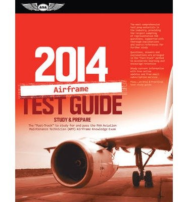 airframe-test-guide-2014-the-fast-track-to-study-for-and-pass-the-faa-aviation-maintenance-technician-amt-airframe-knowledge-exam-fast-track-paperback-common