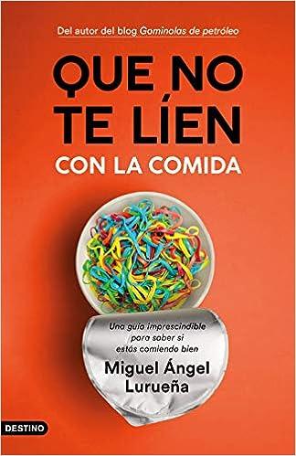Que no te líen con la comida de Miguel Ángel Lurueña