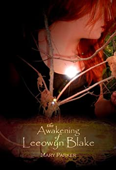 The Awakening of Leeowyn Blake by [Parker, Mary]