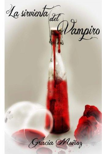 La Sirvienta del Vampiro  [Muñoz, Gracia] (Tapa Blanda)