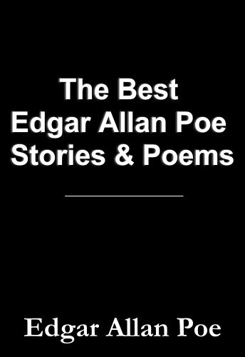 The Best Edgar Allan Poe Stories & Poems (Annabel Lee, The Raven, Tell-Tale Heart, A Dream within a Dream, The Cask of Amontillado, The Fall of the House of Usher & More)