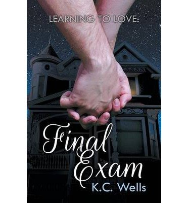 Download [ LEARNING TO LOVE: FINAL EXAM Paperback ] Wells, K C ( AUTHOR ) Aug - 25 - 2014 [ Paperback ] pdf