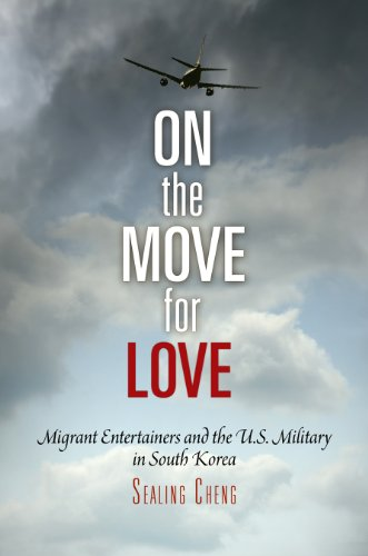 On the Move for Love: Migrant Entertainers and the U.S. Military in South Korea (Pennsylvania Studies in Human Rights)