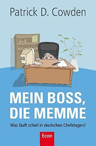 Mein Boss, die Memme: Was läuft schief in deutschen Chefetagen?