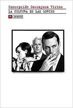 Book's Cover of La Cultura de Las Series (Kaplan) (Español) Tapa blanda – 17 marzo 2020
