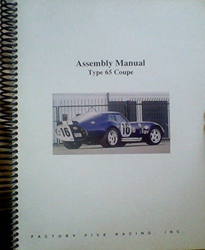 Type 65 Coupe Assembly Manual - Factory Five Racing, Inc.