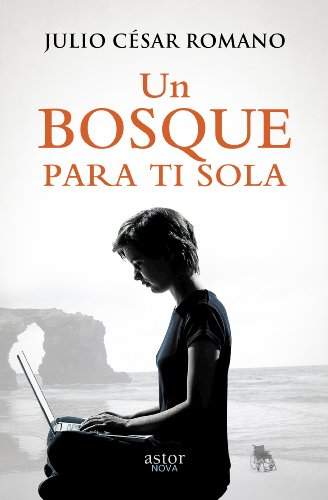 Un bosque para ti sola (Astor Nova) (Spanish Edition) by [Romano