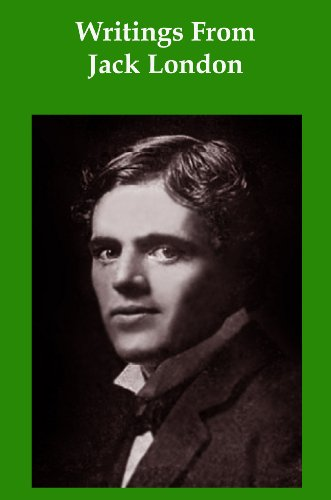 Writings From Jack London:Call of the Wild, White Fang, and The Sea Wolf