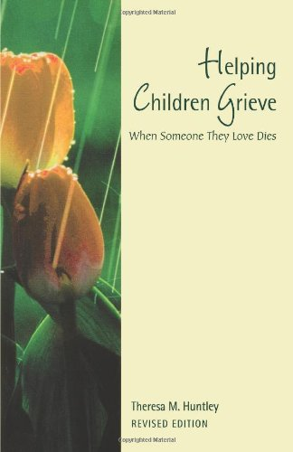 Download Helping Children Grieve: When Someone They Love Dies (Revised Edition) PDF