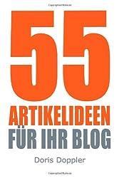 55 Artikelideen für Ihr Blog: Tipps für attraktive Blogposts und erfolgreiches Bloggen